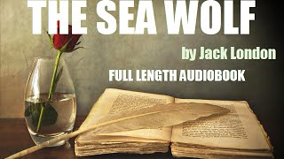 THE SEA WOLF, by Jack London - FULL LENGTH AUDIOBOOK width=