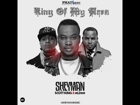 Sheyman | King Of My Area (Official Video) ft Scott King and eLDee