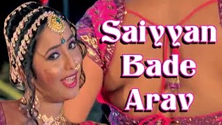 "getlinkyoutube.com-Saiyyan Bade Arav | Hot Bhojpuri Item Song | Movie ""Rani Banal Jwala"" 