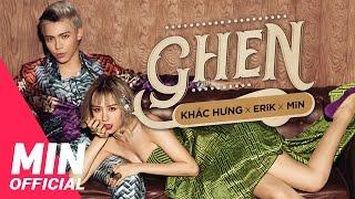 GHEN - OFFICIAL MV FULL   KHẮC HƯNG x MIN x ERIK