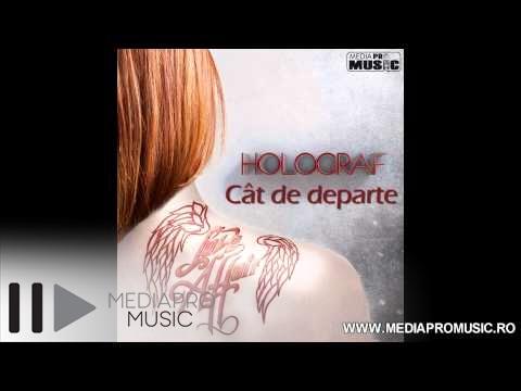 Holograf - Cat de departe -Vkq3S_fp3HE