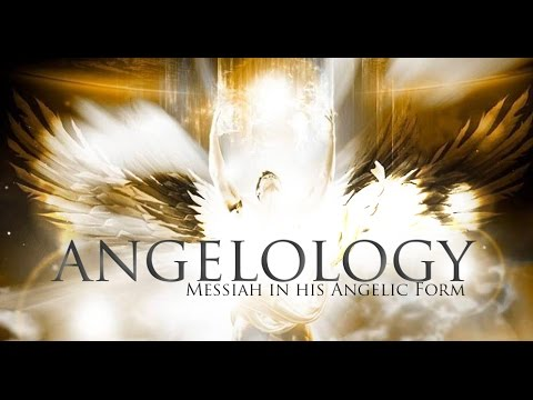 Angelology | Part 3 | Messiah in His Angelic Form