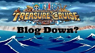 getlinkyoutube.com-One Piece Treasure Cruise Blog Down! Global Still Up