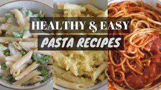 HEALTHY & EASY PASTA RECIPES//OIL FREE & VEGAN
