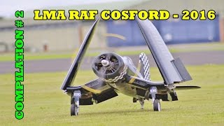 GIANT SCALE RC MODEL AIRCRAFT SHOWLINE COMPILATION # 2 - LMA RAF COSFORD - 2016