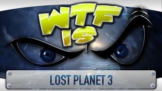 getlinkyoutube.com-► WTF Is... - Lost Planet 3 ?
