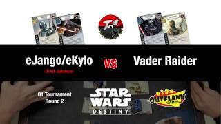 T3 - Jango/Kylo vs Vader Raider - Outflank Games [Star Wars Destiny Tournament]