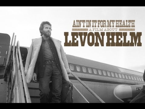 Movie Trailers - Ain't In It for My Health: A Film About Levon Helm - Trailer