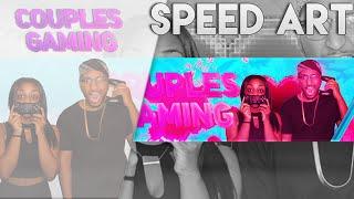getlinkyoutube.com-Couples Gaming Banner Speed Art! Couple Reacts Banner Design Speed Art! Channel Art Speed Art #DOTM