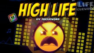 getlinkyoutube.com-High Life 100% (INSANE XL!) - by Migueword (All Coins) (Geometry Dash 2.0)