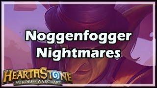 getlinkyoutube.com-[Hearthstone] Noggenfogger Nightmares