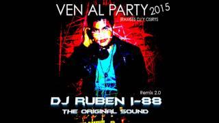 Ven Al Party  - Osirys, Ramses DJ FT DJ Ruben i-88 Remix 2.0 2015