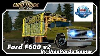 Euro Truck Simulator 2 -- Ford F600 V2 By UrsoPardoGamer -- Nova Parceria Do Canal