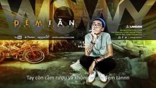 getlinkyoutube.com-Wowy - Đêm Tàn (Featuring  J.T.A Khanh Le) (2013) (Official Lyric Video)