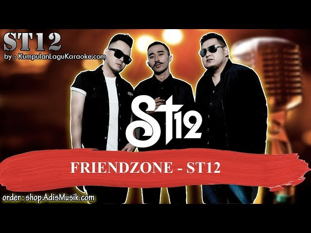 FRIENDZONE - ST12 Karaoke