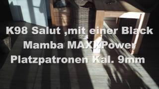 getlinkyoutube.com-K98 Salut ,mit einer Black Mamba MAXXPower Platzpatronen Kal  9mm