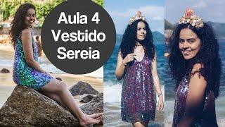 getlinkyoutube.com-Aula 4 Vestido de paetê SEREISMO Alana Santos Blogger