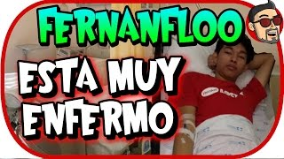 getlinkyoutube.com-FERNANFLOO ESTA ENFERMO DE DENGUE