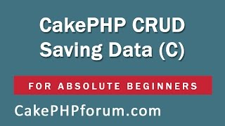 CakePHP 2.5.4 Basics Tutorial for Beginners - Blog Application - 09 - Saving the data (CRUD)