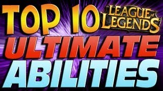 getlinkyoutube.com-Top 10 Ultimate Abilities - League of Legends