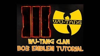 getlinkyoutube.com-WU-TANG CLAN BO3 EMBLEM TUTORIAL
