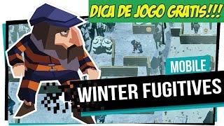 DICA DE JOGO GRATIS - WINTER FUGITIVES (A SAGA DO SENHOR FURTADO) ANDROID E IOS