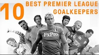 getlinkyoutube.com-The Premier League 10 Best Goalkeepers of All Time