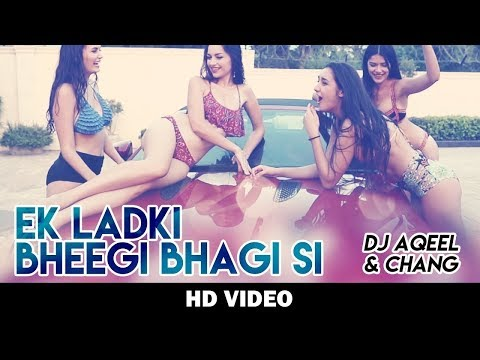 Ek Ladki Bheegi Bhaagi Si Remix By DJ Aqeel and Meiyang Chang – HD Video