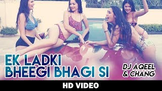 Ek Ladki Bheegi Bhaagi Si – Party Mix   Aqeel Ali & Meiyang Chang   HD video