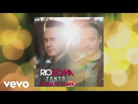 Río Roma - Tonto (Bachata Remix [Cover Audio])
