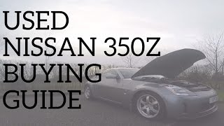 Used Nissan 350Z Buying Guide - Common Issues & Problems