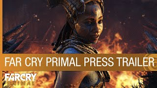 Far Cry Primal - Press Trailer