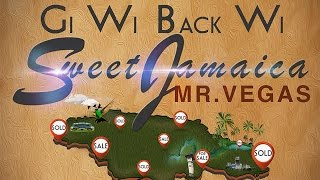 Mr. Vegas - Gi Wi Back Wi Sweet Jamaica