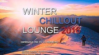 DJ Maretimo   Winter Chillout Lounge 2016 (Full Album) 2+ Hours, HD, Del Mar Sound Cafe