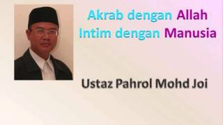 getlinkyoutube.com-Ustaz Pahrol Mohd Juoi - Akrab dengan Allah, Intim dengan Manusia