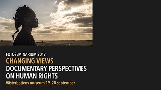 CHANGING VIEWS  DOCUMENTARY PERSPECTIVES ON HUMAN RIGHTS - Panelsamtal och avslutning