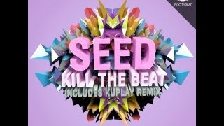 Seed_Kill The Beat (Original Mix) XXXXX The Pooty Club Records ON BEATPORT!!!!!!