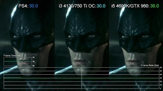 getlinkyoutube.com-Batman: Arkham Knight PS4 vs i3 4130/GTX 750 Ti vs i5 4690K/GTX 960 1080p Frame-Rate Test