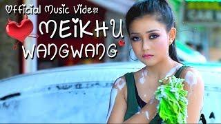 Meikhu Wang Wang - Official Music Video Release width=