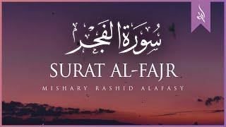 Surat Al-Fajr (The Dawn) | Mishary Rashid Alafasy | مشاري بن راشد العفاسي | سورة الفجر