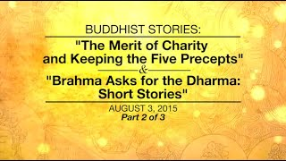 getlinkyoutube.com-BUDDHIST STORIES:THE MERIT OF CHARITY AND KEEPING THE FIVE PRECEPTS & BRAHMA ASKS FOR DHARMA-Part2/3