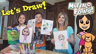 DRAWING JILLIAN!!! Family Drawing Time with Muffalo Potato!
