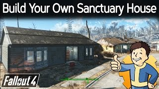 Fallout 4 - Build Your Own Sanctuary House