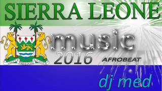 SIERRA LEONE MUSIC 2016 ( 55 TH INDEPENDENT MEGAHITS 2016 BY DJ MED