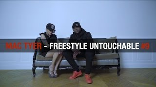 Mac Tyer - Freestyle UNTOUCHABLE #9