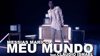 Messias Maricoa feat. Claudio Ismael – Meu Mundo (Official Video 4K UHD) width=