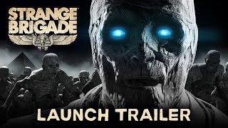 Strange Brigade - Launch Trailer