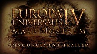 Europa Universalis IV: Mare Nostrum - Announcement Trailer