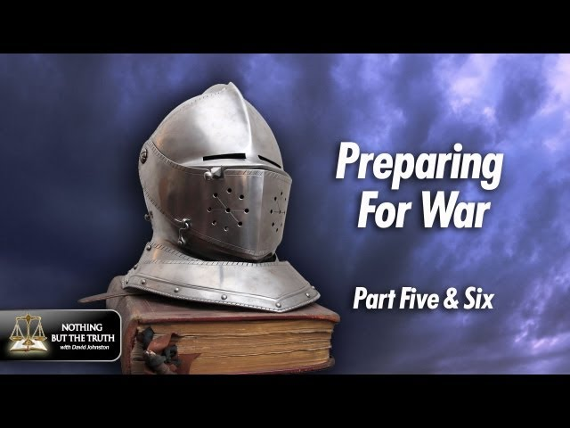 Preparing For War - Parts 5-6