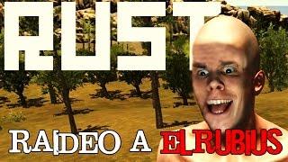 "RUST #10 ""RAIDEO A ELRUBIUS"" - GAMEPLAY ESPAÑOL"